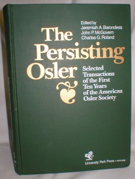 Image for The Persisting Osler - Selected Transactions of the First Ten Years of the American Osler Society