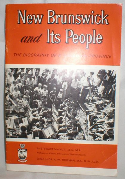 Image for New Brunswick and Its People;The Biography of a Canadian Province